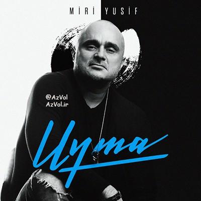 دانلود آهنگ آذربایجانی جدید Miri Yusif به نام Uyma